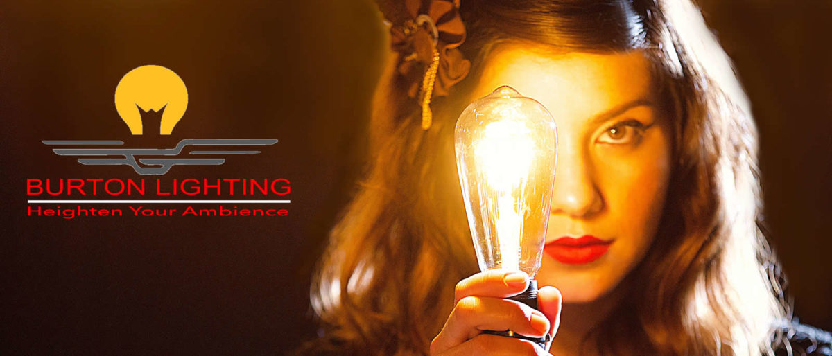 Burton Lighting heighten your ambiance with vintage style LED Edison lighting and flickerless technology